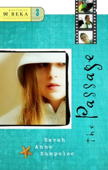 The Passage (Becoming Beka Series, Book 3) by Sarah Anne Sumpolec