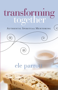 Transforming Together: Authentic Spiritual Mentoring *Scratch & Dent*