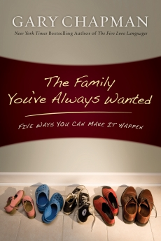 The Family You've Always Wanted: Five Ways You Can Make It Happen *Scratch & Dent*