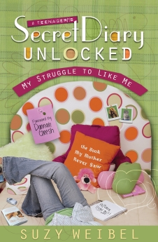 Secret Diary Unlocked: My Struggle to Like Me by Suzy Weibel