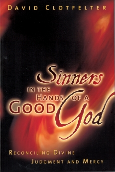 Sinners in the Hands of a Good God: Reconciling Divine Judgment and Mercy *Scratch & Dent*