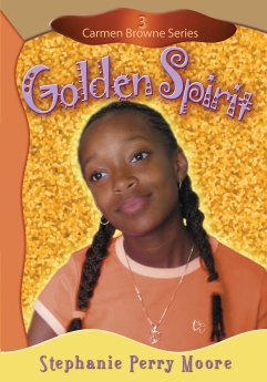 Golden Spirit (Carmen Browne) by Stephanie Perry Moore