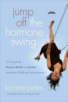 Jump Off the Hormone Swing: Fly Through the Physical, Mental, and Spiritual Symptoms of PMS and Peri-Menopause *Scratch & Dent*