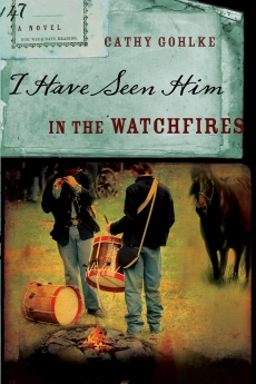 I Have Seen Him in the Watchfires (Civil War Series #2) *Scratch & Dent*