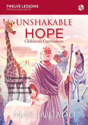 Unshakable Hope Children's Curriculum: God Always Keeps His Promises