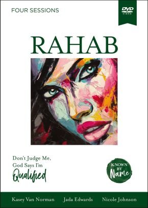 Known by Name: Rahab Video Study: Don't Judge Me, God Says I'm Qualified
