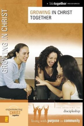 Growing in Christ (Experiencing Christ Together)