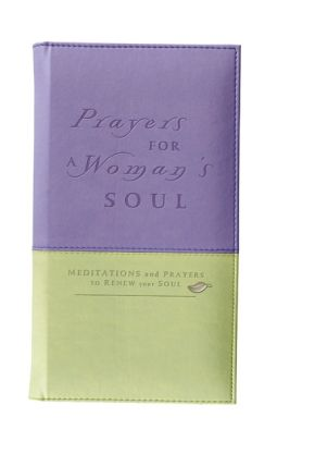 Prayers for a Woman's Soul Deluxe: Meditations and Prayers to Renew Your Soul *Scratch & Dent*
