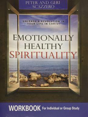 Emotionally Healthy Spirituality: Church-wide Initiative, Unleash a Revolution in Your Church