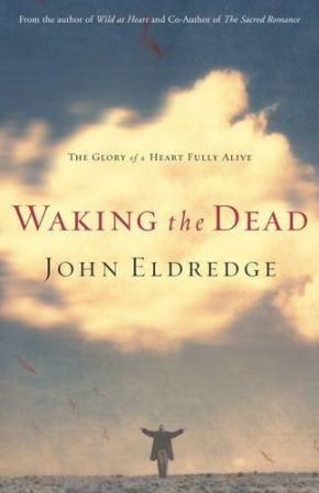 Waking The Dead: The Glory Of A Heart Fully Alive *Scratch & Dent*