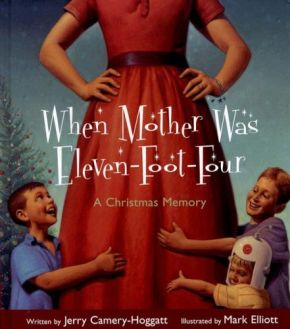 When Mother Was Eleven-Foot-Four: A Christmas Memory *Scratch & Dent*