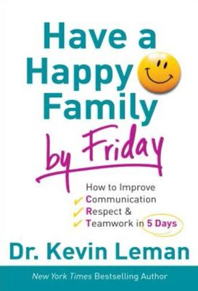 Have a Happy Family by Friday: How to Improve Communication, Respect & Teamwork in 5 Days *Scratch & Dent*