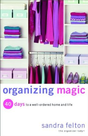 Organizing Magic by Sandra Felton