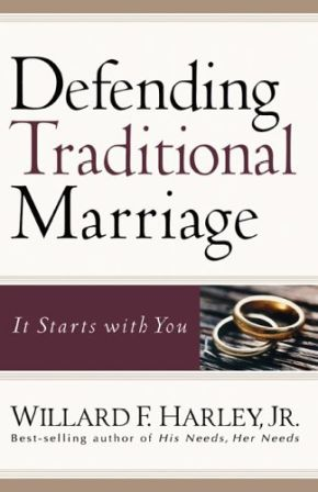 Defending Traditional Marriage: It Starts with You *Scratch & Dent*