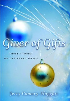 Giver of Gifts by Camery-Hoggatt, Jerry