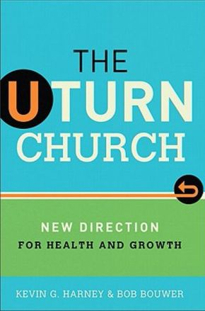 U-Turn Church, The: New Direction for Health and Growth