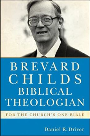 Brevard Childs, Biblical Theologian: For the Church's One Bible