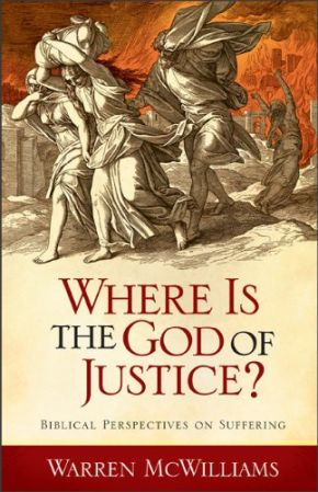 Where Is the God of Justice?: Biblical Perspectives on Suffering