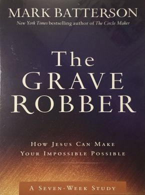 The Grave Robber Curriculum Kit: How Jesus Can Make Your Impossible Possible