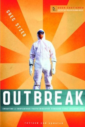 Outbreak: Creating a Contagious Youth Ministry Through Viral Evangelism *Scratch & Dent*