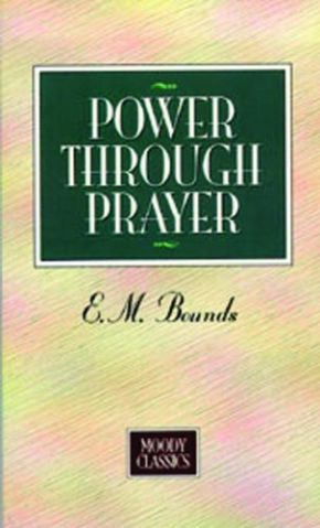 Power Through Prayer (Moody Classics) *Scratch & Dent*