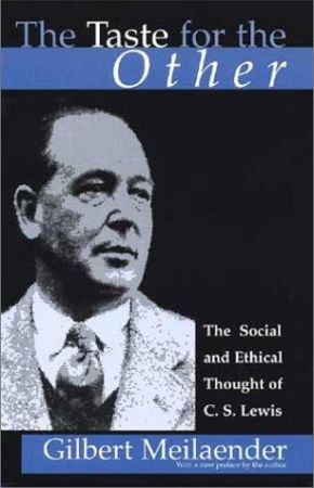 The Taste for the Other: The Social and Ethical Thought of C. S. Lewis *Scratch & Dent*