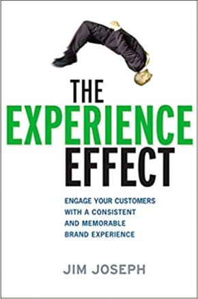 The Experience Effect: Engage Your Customers With a Consistent and Memorable Brand Experience *Scratch & Dent*