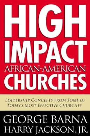 High Impact African American Churches: Leadership Concepts from Some of Today's Most Effective Churches *Scratch & Dent*