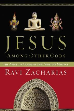 Jesus Among Other Gods PB by Ravi Zacharias