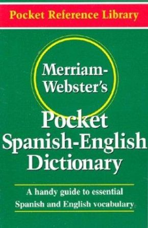 Merriam-Webster's Pocket Spanish-English Dictionary, Newest Edition, (Flexible Paperback) (Pocket Reference Library) (English and Spanish Edition) *Scratch & Dent*
