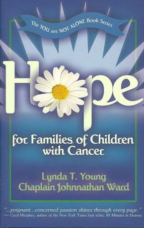 Hope for Families of Children with Cancer (You Are Not Alone (Leafwood))