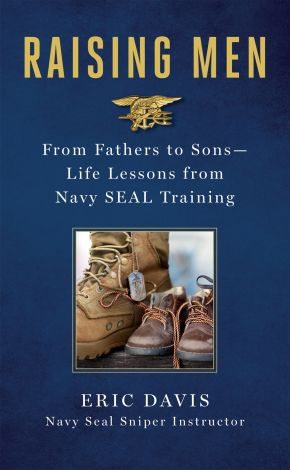 Raising Men: From Fathers to Sons: Life Lessons from Navy SEAL Training *Scratch & Dent*