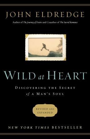 Wild at Heart: Discovering the Secret of a Man's Soul *Scratch & Dent*