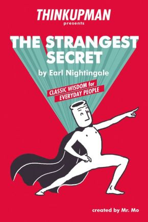 Thinkupman presents: The Strangest Secret: Classic Wisdom for Everyday People