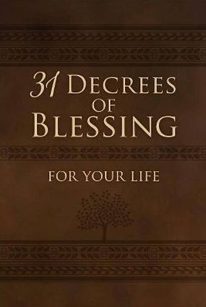 31 Decrees of Blessing for Your Life (Imitation/Faux Leather) – 31 Daily Devotionals and Inspirational Readings, Perfect Gift for Confirmation, Holidays, and More