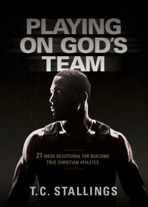 Playing on God's Team: 21-Week Devotional for Building True Christian Athletes