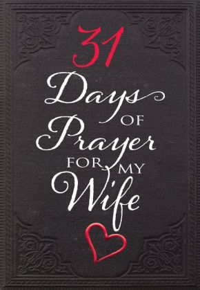 31 Days of Prayer for My Wife (Paperback) – Powerful Prayer Book for Husbands, Perfect Gift for Newlyweds, Anniversaries, Holidays, and More *Scratch & Dent*
