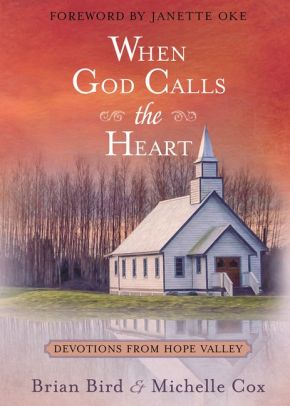 When God Calls the Heart: Devotions from Hope Valley *Scratch & Dent*