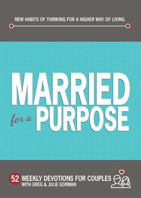 Married for a Purpose: New Habits of Thinking for a Higher Way of Living: 52 Weekly Devotions for Couples (Hardcover)