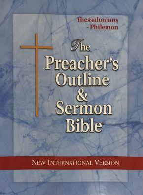 The Preacher's Outline & Sermon Bible: Thessalonians - Philemon: New International Version (Preacher's Outline & Sermon Bible-NIV)