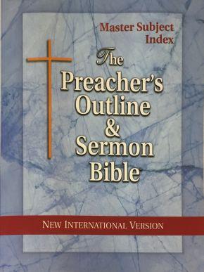 The Preacher's Outline & Sermon Bible: Master Subject Index: New International Version