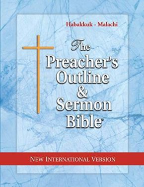 The Preacher's Outline & Sermon Bible: Habakkuk - Malachi: New International Version