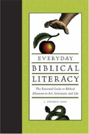 Everyday Biblical Literacy: The Essential Guide to Biblical Allusions in Art, Literature and Life *Scratch & Dent*
