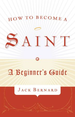 How to Become a Saint: A Beginner's Guide