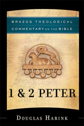 1 & 2 Peter (Brazos Theological Commentary on the Bible)