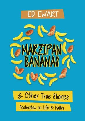 Marzipan Bananas: And Other True Stories: Footnotes on Life and Faith