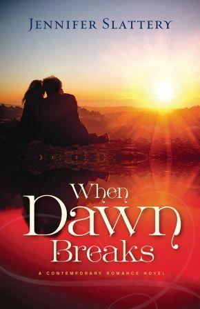 When Dawn Breaks: A Contemporary Novel