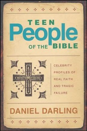 Teen People of the Bible (Repackaged): Celebrity Profiles of Real Faith and Tragic Failure