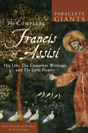 The Complete Francis of Assisi: His Life, The Complete Writings, and The Little Flowers (Paraclete Giants) *Scratch & Dent*