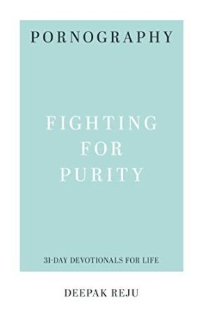 Pornography: Fighting for Purity (31-Day Devotionals for Life)